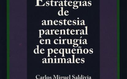 La nueva publicación del CDCH aborda las estrategias de anestesia en cirugías de pequeños animales