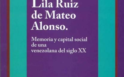 """CDCH-UCV presenta su más reciente obra editorial """"Lila Ruiz de Mateo Alonso. Memoria y capital social de una venezolana del siglo XX"""""""