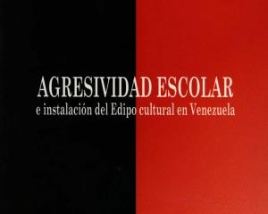 """CDCH-UCV coedita """"Agresividad escolar e instalación del Edipo cultural en Venezuela"""""""