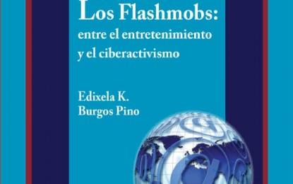 En formato digital, CDCH presenta Los flashmobs: entre el entretenimiento y el ciberactivismo
