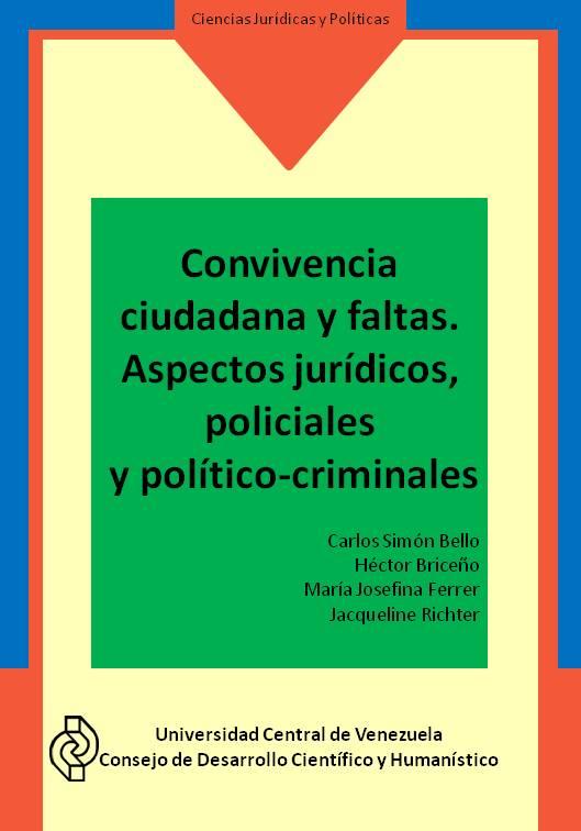 Libro: Convivencia ciudadana y faltas. Aspectos jurídicos, policiales y político-criminales.